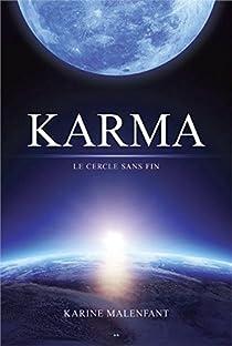 Karma - Le cercle sans fin - Karine Malenfant - Babelio