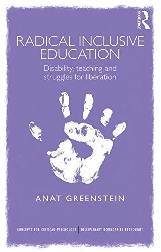 Radical Inclusive Education: Disability, teaching and struggles for liberation (Concepts for Critical Psychology) by Greenstein, Anat(June 26, 2015) Paperback