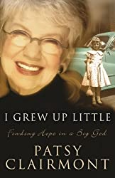 I Grew Up Little: Finding Hope in a Big God