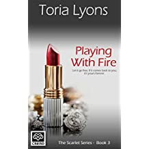 Playing with Fire (The Scarlett Series Book 3)