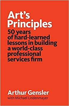 Book Art's Principles: 50 years of hard-learned lessons in building a world-class professional services firm