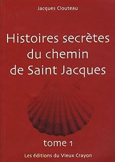 Histoires secrètes du chemin de Saint Jacques