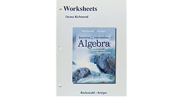 Worksheets for Beginning and Intermediate Algebra with ...