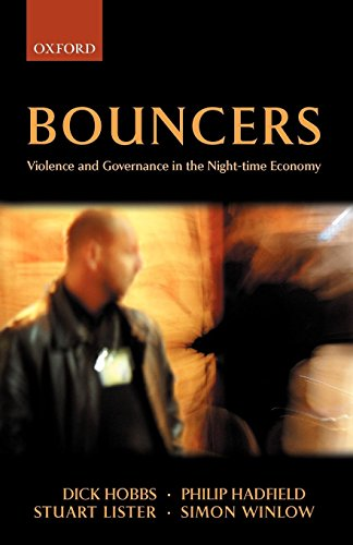 Bouncers: Violence and Governance in the Night-time Economy (Clarendon Studies in Criminology) by Oxford University Press