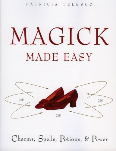 Magick Made Easy: Charms, Spells, Potions and - Power Of Charm The