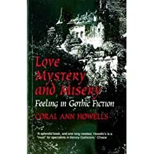Love, Mystery and Misery: Feeling in Gothic Fiction by Coral Ann Howells (1995-01-30)