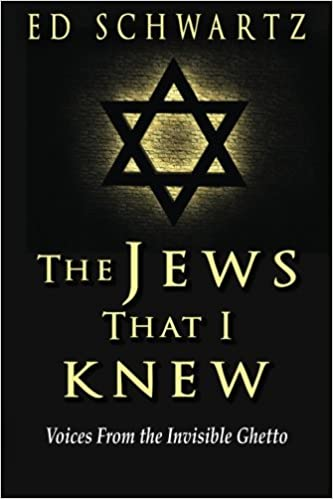 The Jews That I Knew: Voices From the Invisible Ghetto