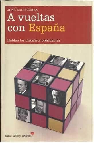 A vueltas con España (Artículo 20): Amazon.es: Gomez, Jose Luis: Libros