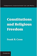 Constitutions and Religious Freedom (Comparative Constitutional Law and Policy) Kindle Edition