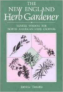 The New England Herb Gardener: Yankee Wisdom for North American Herb Growers (Gardening and Country Living)