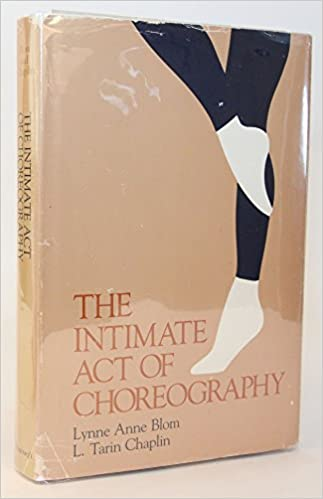 The Intimate Act Of ChoreographyLynne Anne Blom