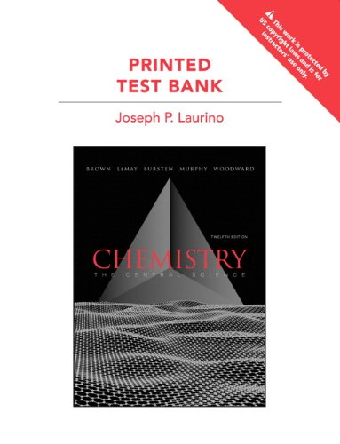Chemistry, The Central Science (12th Edition): Printed Test Bank