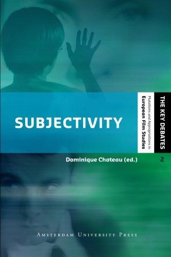 Subjectivity: Filmic Representation and the Spectator's Experience (European Film Studies - Key Debates)