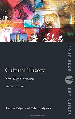 Cultural Theory: The Key Concepts (Routledge Key Guides)