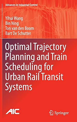 Optimal Trajectory Planning and Train Scheduling for Urban Rail Transit Systems (Advances in Industrial Control)