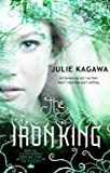 The Iron King (The Iron Fey - Book 1) (MIRA) by Julie Kagawa (2011) Paperback
