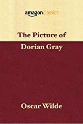The Picture of Dorian Gray (Amazon Classics Edition)