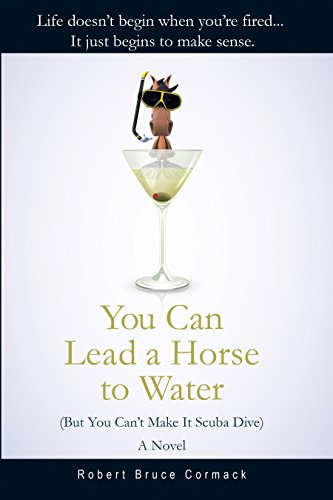 You Can Lead a Horse to Water (But You Can't Make It Scuba Dive): A Novel for $<!--$3.97-->