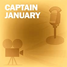 Captain January: Classic Movies on the Radio Radio/TV Program by Lux Radio Theatre Narrated by Shirley Temple