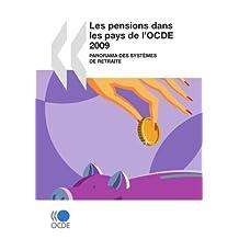 Les pensions dans les pays de l'OCDE 2009: Panorama des systèmes de retraite (Emploi et le marché du travail) (French Edition)
