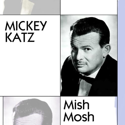 Amazon.com: Mish Mosh: Mickey Katz: MP3 Downloads