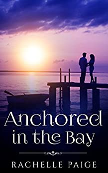 Anchored in the Bay (True North Book 1) by [Paige, Rachelle]
