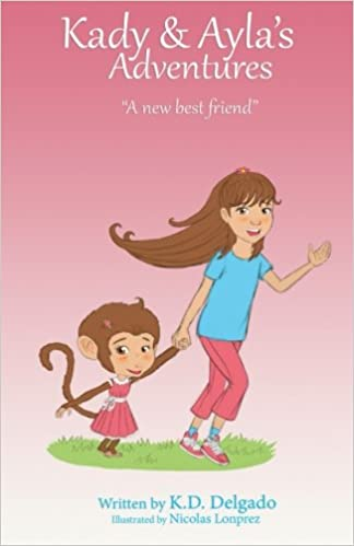 Kady and Ayla's Adventures: A New Best Friend: Volume 1