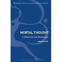 Mortal Thought: Hölderlin and Philosophy