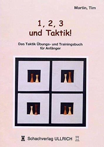 1,2,3 und Taktik !: Das Taktik Übungs- und Trainingsbuch für Anfänger