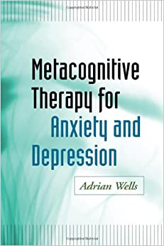 Book Metacognitive Therapy for Anxiety and Depression
