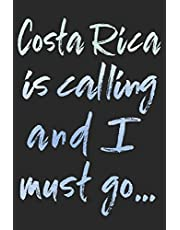Costa Rica is Calling and I Must Go...: Costa Rica Travel Adventure Blank Lined Journal, Diary or Planner (120 pages - 6 x 9 inches)