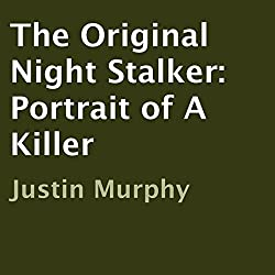 The Original Night Stalker: Portrait of a Killer