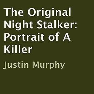The Original Night Stalker: Portrait of a Killer Audiobook