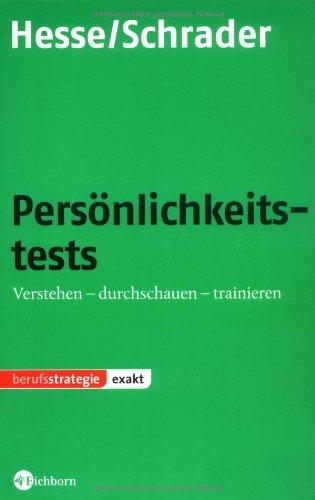 Persönlichkeitstests: Verstehen - durchschauen - trainieren