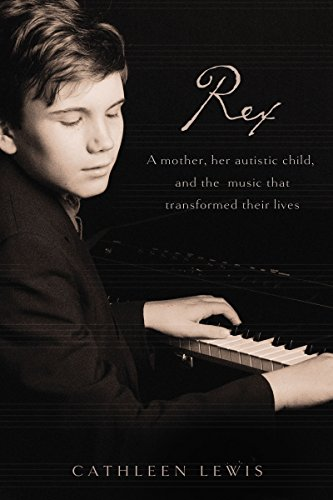 Rex: A Mother, Her Autistic Child, and the Music that Transformed Their ()