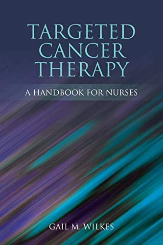 Targeted Cancer Therapy: A Handbook for Nurses