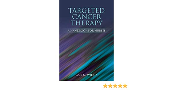 targeted cancer therapy a handbook for nurses
