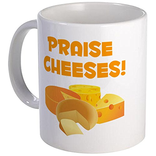 CafePress - Praise Cheeses! - Unique Coffee Mug, Coffee Cup