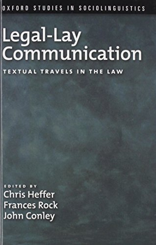 Legal-Lay Communication: Textual Travels in the Law (Oxford Studies in Sociolinguistics)
