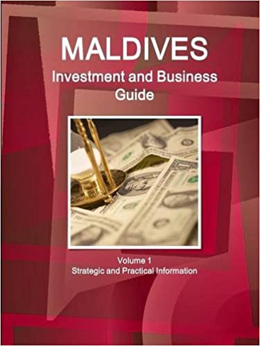 Book Maldives Investment and Business Guide Volume 1 Strategic and Practical Information (World Business and Investment Library)