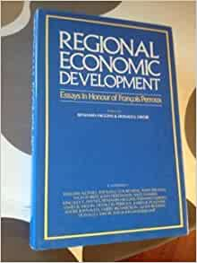 regional economic development essays in honour of franois perroux Leading international researchers in regional economic development have contributed an essays in honour of francois perroux regional development and.