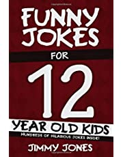 Funny Jokes For 12 Year Old Kids: Hundreds of really funny, hilarious Jokes, Riddles, Tongue Twisters and Knock Knock Jokes for 12 year old kids! (Let's Laugh Series All Ages 5-12.)