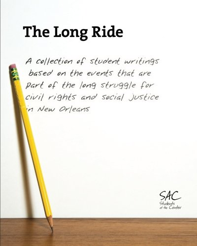 The Long Ride: A collection of student writings based on the events that are part of the long struggle for civil rights