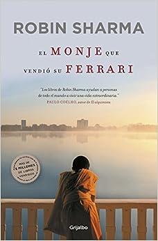 El Monje Que Vendió Su Ferrari: Una Fábula Espiritual por Pedro Fontana;