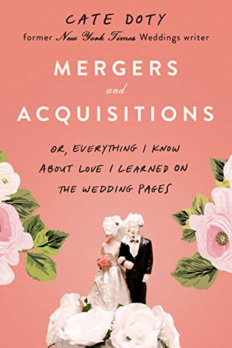 Book Cover: Mergers and Acquisitions: Or, Everything I Know About Love I Learned on the Wedding Pages