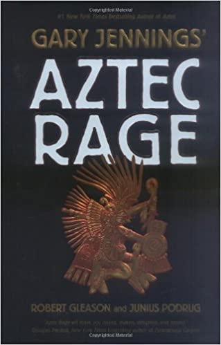 Mobile books download Aztec Rage PDF FB2 by Gary Jennings 0765310147