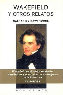 Wakefield y otros relatos par Nathaniel Hawthorne