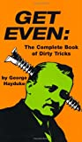 img - for Get Even: The Complete Book Of Dirty Tricks book / textbook / text book