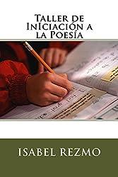 Taller de InIciación a la Poesía (Spanish Edition)