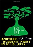 img - for Another Bullshit Night in Suck City: A Memoir 1st (first) Edition by Flynn, Nick published by W. W. Norton (2005) book / textbook / text book